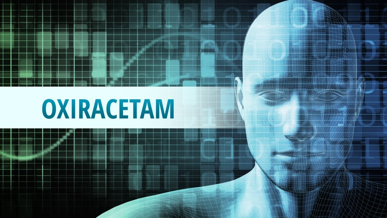 Be smart and say Oxiracetam!